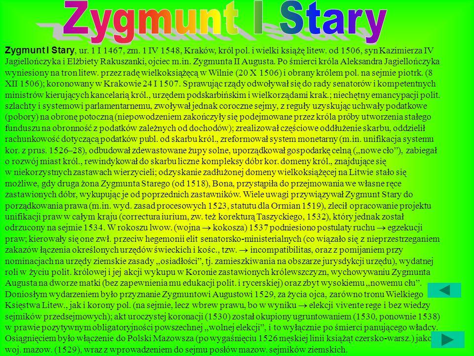 Zygmunt I Stary, ur.1 I 1467, zm. 1 IV 1548, Kraków, król pol.
