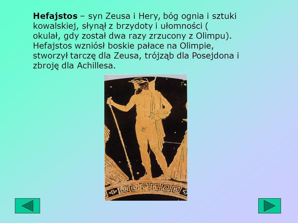 Ares – syn Zeusa i Hery, bóg krwawej i okrutnej wojny. Poświęcone mu były wilk i pies, z ptaków jastrząb; wierzono poza tym, że ten bóg szczególnie up