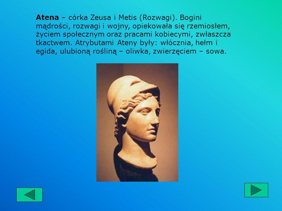Hera – największa bogini olimpijska, siostra i żona Zeusa. Królowa nieba i ziemi, opiekowała się przede wszystkim kobietami zamężnymi i życiem rodzinn