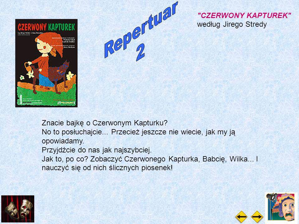 CZERWONY KAPTUREK według Jirego Stredy Znacie bajkę o Czerwonym Kapturku.