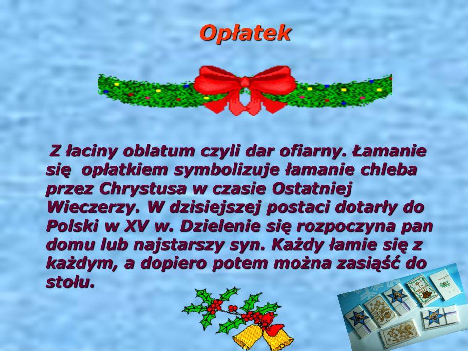 Opłatek Opłatek Z łaciny oblatum czyli dar ofiarny.
