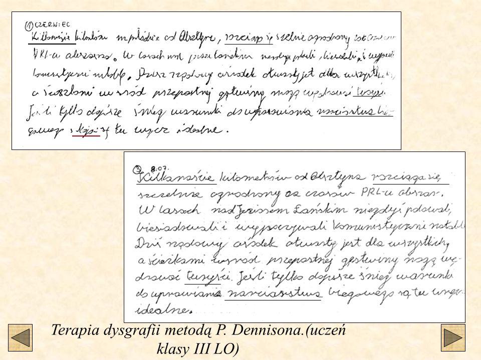 Terapia dysgrafii metodą P. Dennisona.(uczeń klasy III LO)