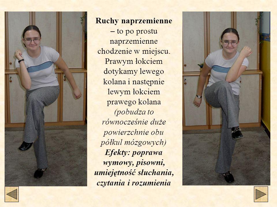 Ruchy naprzemienne – to po prostu naprzemienne chodzenie w miejscu. Prawym łokciem dotykamy lewego kolana i następnie lewym łokciem prawego kolana (po