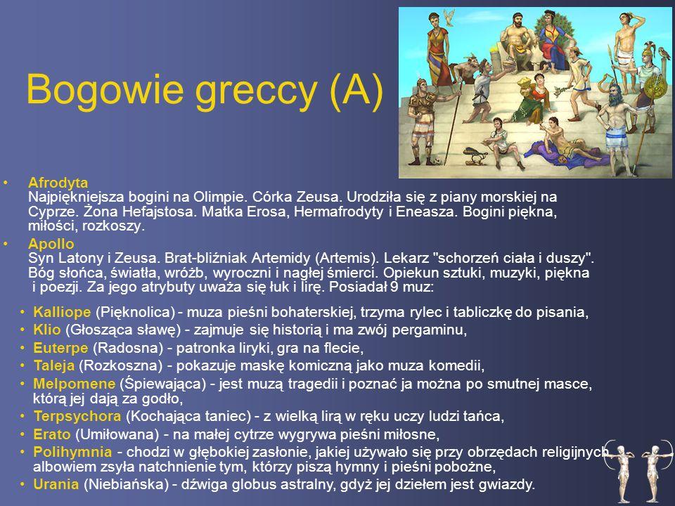 Bogowie greccy (A) Afrodyta Najpiękniejsza bogini na Olimpie.