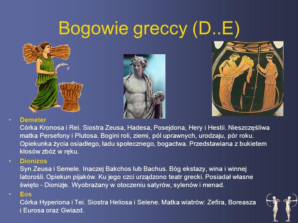 Bogowie greccy (D..E) Demeter Córka Kronosa i Rei.
