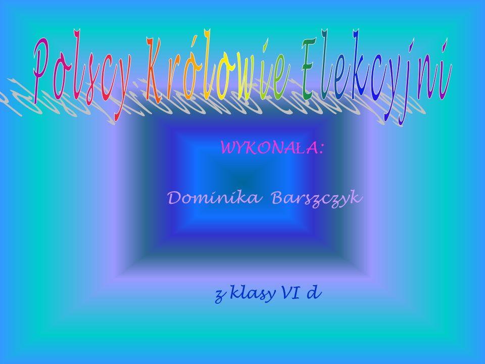 WYKONA Ł A: Dominika Barszczyk z klasy VI d
