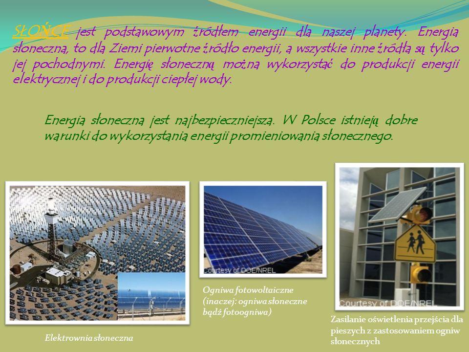 SŁO Ń CE jest podstawowym ź ródłem energii dla naszej planety. Energia słoneczna, to dla Ziemi pierwotne ź ródło energii, a wszystkie inne ź ródła s ą