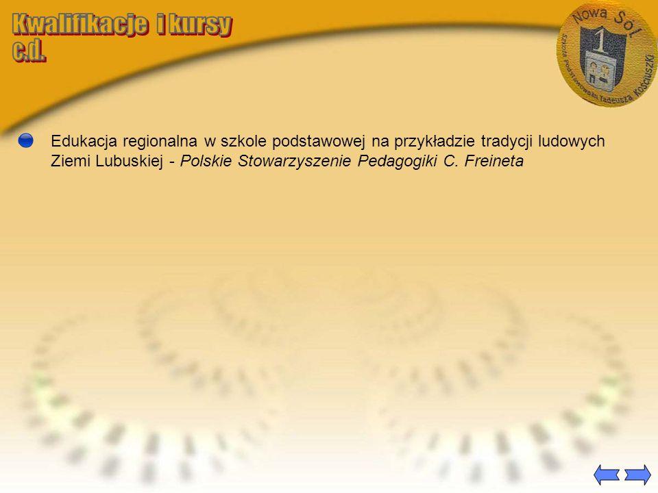 Edukacja regionalna w szkole podstawowej na przykładzie tradycji ludowych Ziemi Lubuskiej - Polskie Stowarzyszenie Pedagogiki C. Freineta