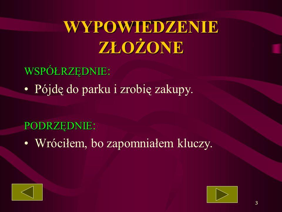 2 WYPOWIEDZENIE POJEDYNCZE NIEROZWINIĘTE Jurto wyjazd. Kasia śpiewa. ROZWINIĘTE Jutro wyjazd do Warszawy. Mała Kasia śpiewa piosenkę.