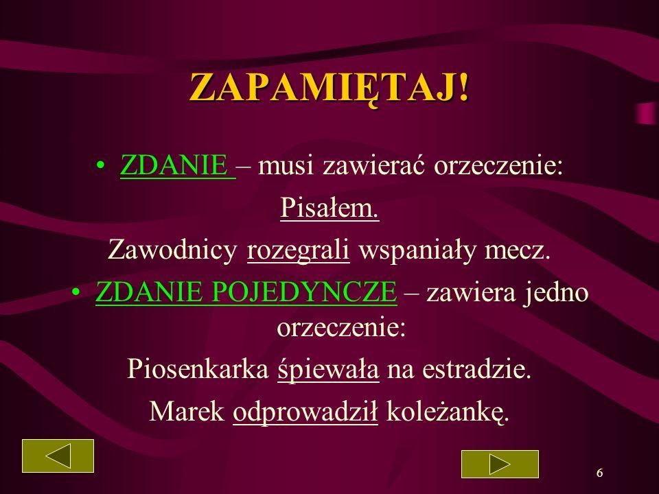 5 PODZIAŁ WYPOWIEDZEŃ ZE WZGLĘDU NA CEL WYPOWIEDZI oznajmujące pytające rozkazujące wykrzyknikowe Przyjeżdżamy do Warszawy we wtorek. O której godzini
