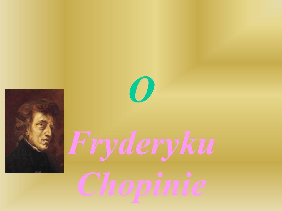 O Fryderyku Chopinie