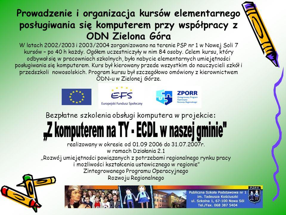 Prowadzenie i organizacja kursów elementarnego posługiwania się komputerem przy współpracy z ODN Zielona Góra W latach 2002/2003 i 2003/2004 zorganizo