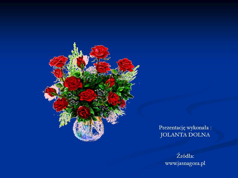 Prezentację wykonała : JOLANTA DOLNA Źródła: www.jasnagora.pl