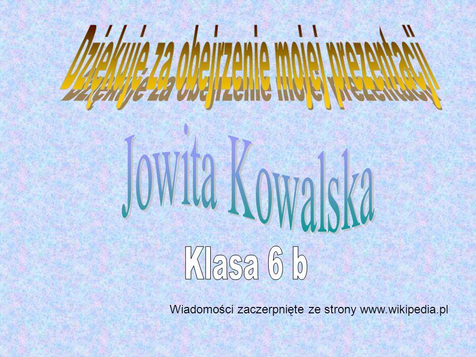 Wiadomości zaczerpnięte ze strony www.wikipedia.pl