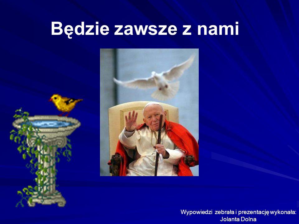 Moim zdaniem Karol Wojty ł a by ł dobrym Papie ż em.