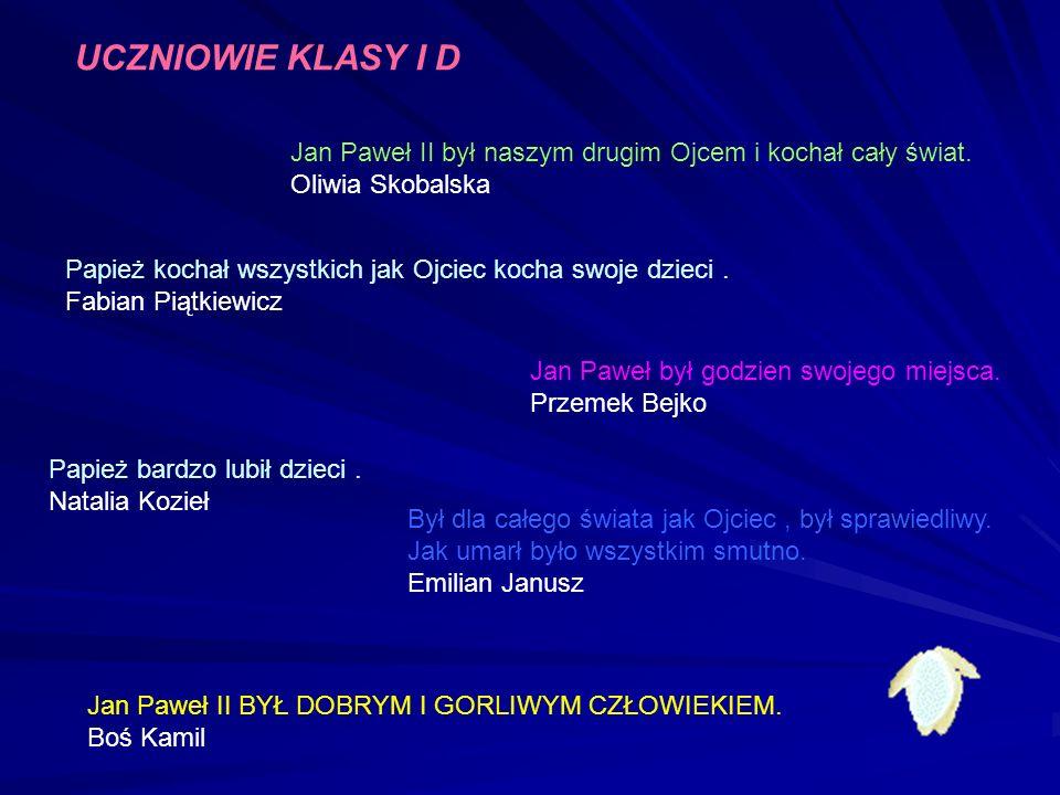 Uczniowie klasy IV A Jan Pawe ł II kocha ł dzieci i starszych.