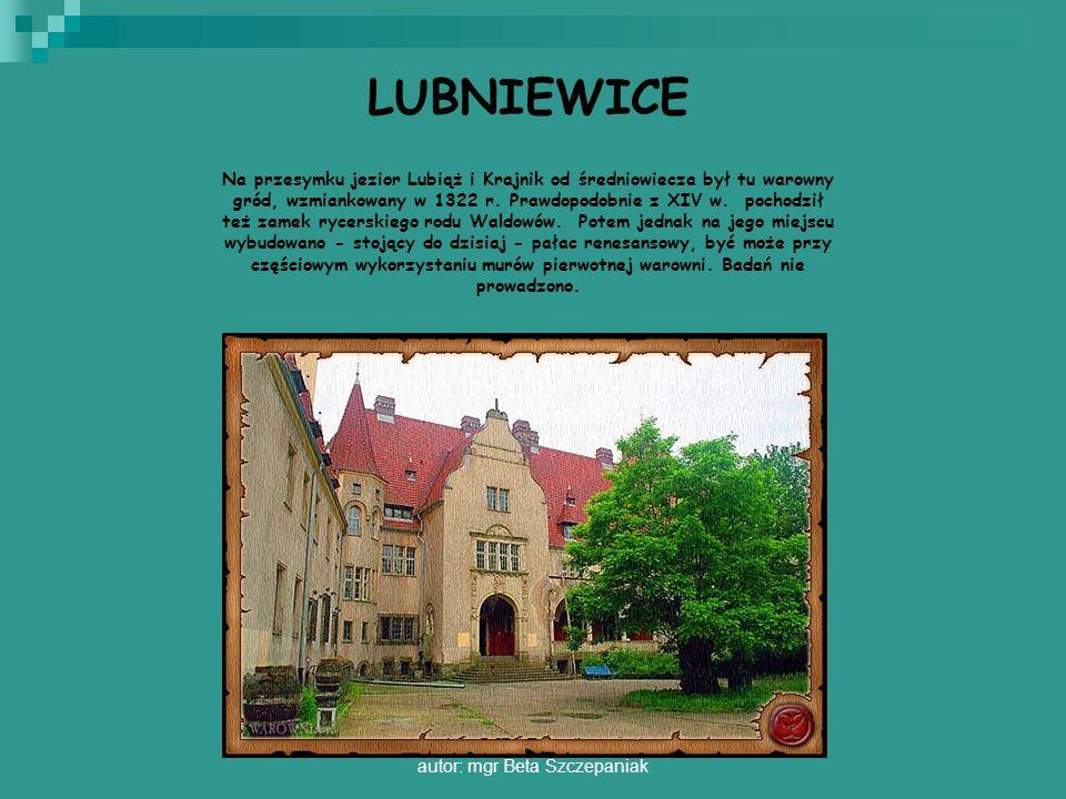 autor: mgr Beta Szczepaniak LUBNIEWICE Na przesymku jezior Lubiąż i Krajnik od średniowiecza był tu warowny gród, wzmiankowany w 1322 r. Prawdopodobni