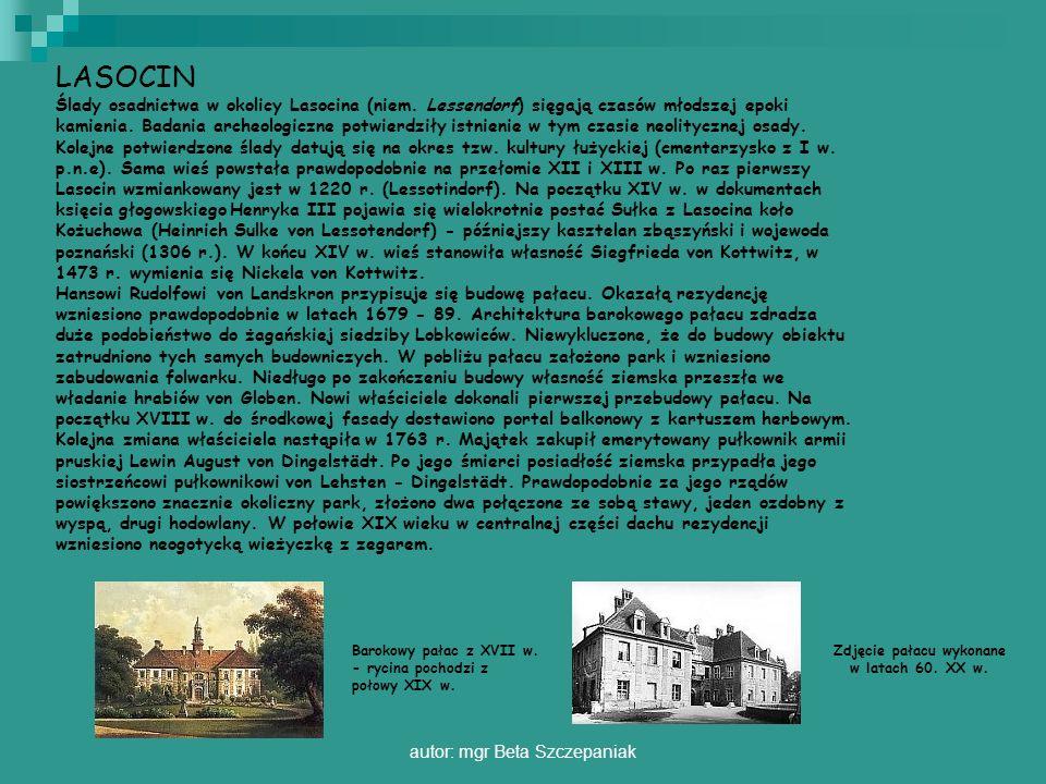 autor: mgr Beta Szczepaniak LASOCIN Ślady osadnictwa w okolicy Lasocina (niem. Lessendorf) sięgają czasów młodszej epoki kamienia. Badania archeologic