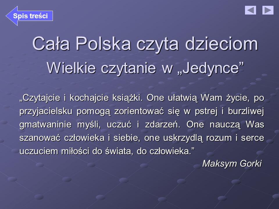 Cała Polska czyta dzieciom Wielkie czytanie w Jedynce Czytajcie i kochajcie książki. One ułatwią Wam życie, po przyjacielsku pomogą zorientować się w