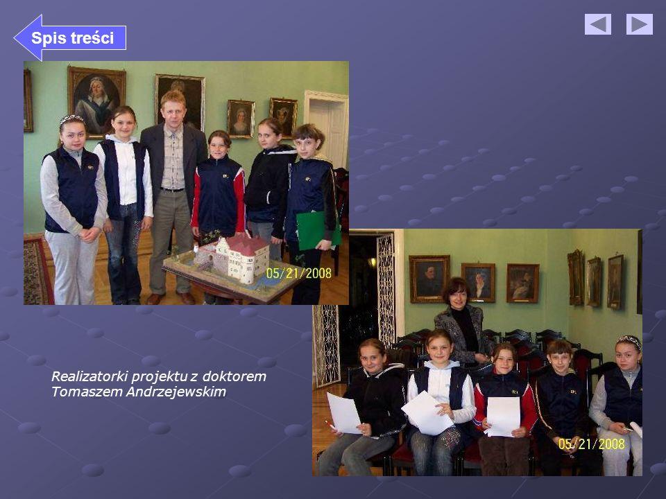 Realizatorki projektu z doktorem Tomaszem Andrzejewskim Spis treści