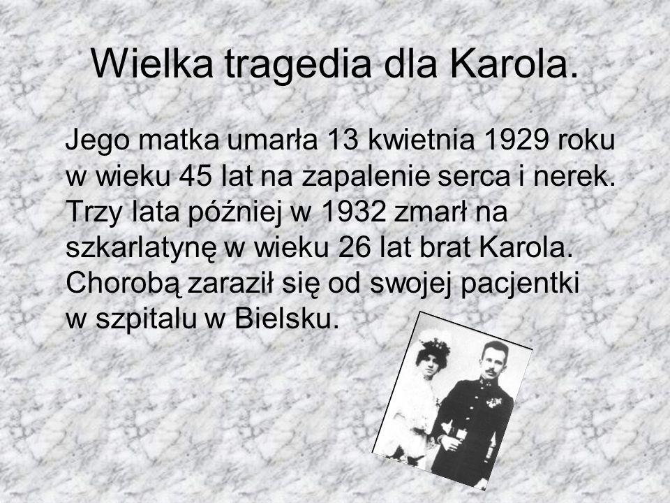 Wielka tragedia dla Karola. Jego matka umarła 13 kwietnia 1929 roku w wieku 45 lat na zapalenie serca i nerek. Trzy lata później w 1932 zmarł na szkar