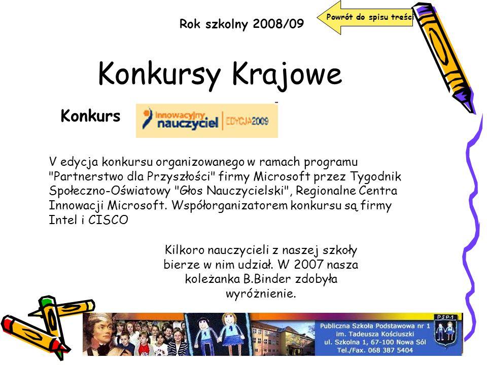 Konkursy Krajowe Rok szkolny 2008/09 Konkurs V edycja konkursu organizowanego w ramach programu