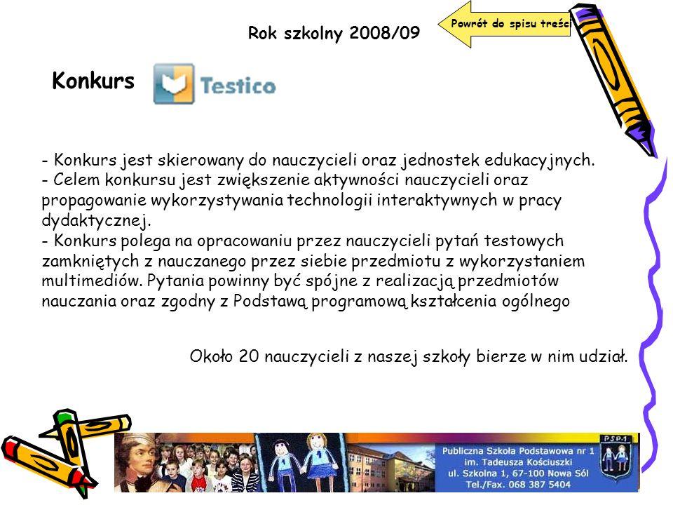 Rok szkolny 2008/09 Konkurs - Konkurs jest skierowany do nauczycieli oraz jednostek edukacyjnych. - Celem konkursu jest zwiększenie aktywności nauczyc
