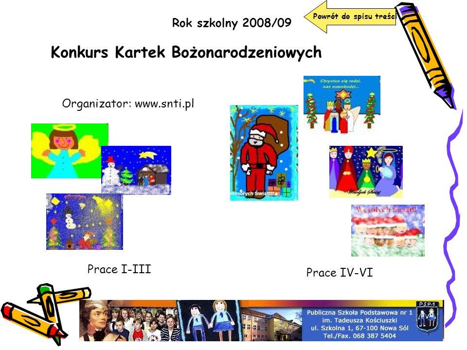 Rok szkolny 2008/09 Konkurs Kartek Bożonarodzeniowych Organizator: www.snti.pl Prace IV-VI Prace I-III Powrót do spisu treści