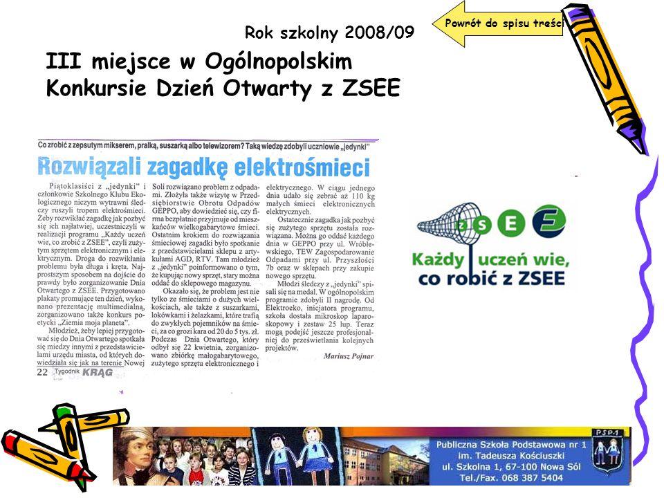 Rok szkolny 2008/09 III miejsce w Ogólnopolskim Konkursie Dzień Otwarty z ZSEE Powrót do spisu treści