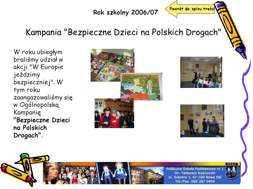Rok szkolny 2006/07 Powrót do spisu treści Kampania