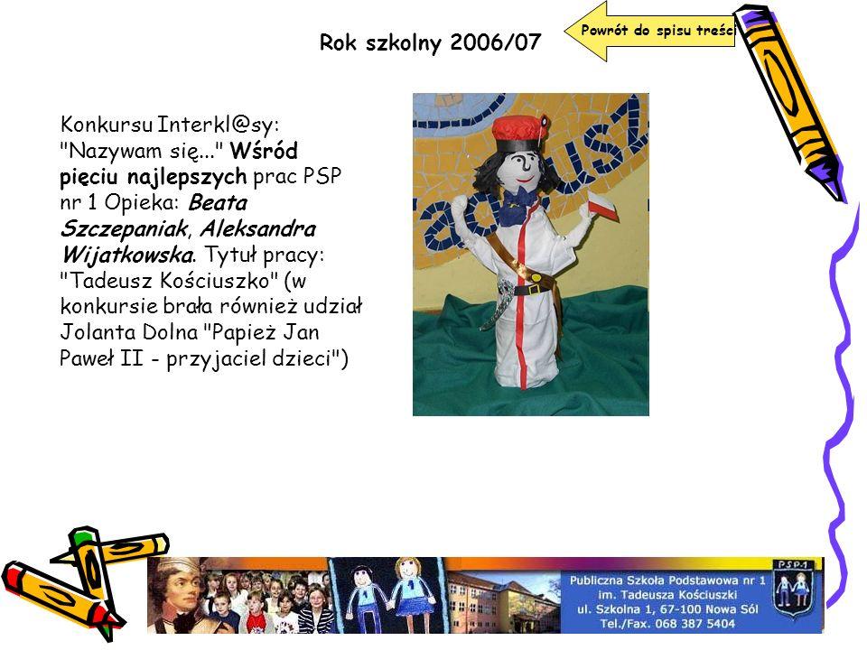 Rok szkolny 2006/07 Powrót do spisu treści Konkursu Interkl@sy: