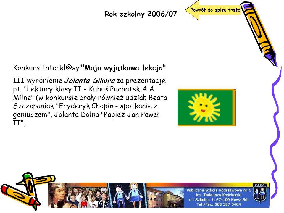 Rok szkolny 2006/07 Powrót do spisu treści Konkurs Interkl@sy