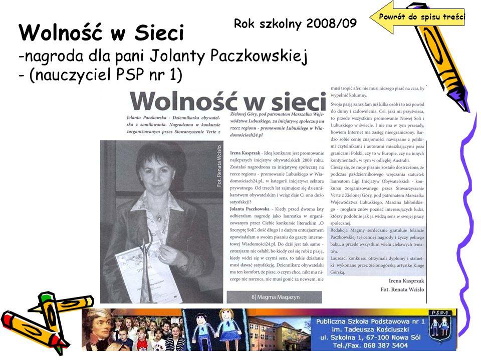 Wolność w Sieci -nagroda dla pani Jolanty Paczkowskiej - (nauczyciel PSP nr 1) Rok szkolny 2008/09 Powrót do spisu treści