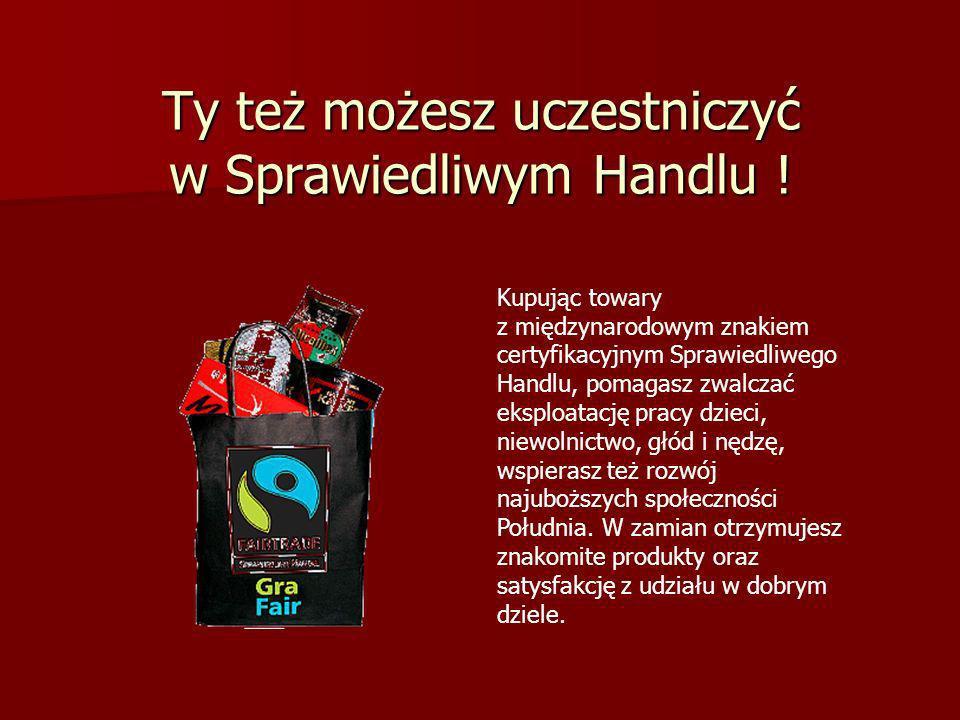 Prezentację przygotowała mgr Iwona Nowalińska nauczyciel bibliotekarz PSP nr 1 w Nowej Soli Wykorzystano materiały ze stron internetowych: www.sprawiedliwyhandel.pl pl.wikipedia.org www.sklep.sprawiedliwyhandel.pl www.fairtrade.net.pl www.ekonsument.pl