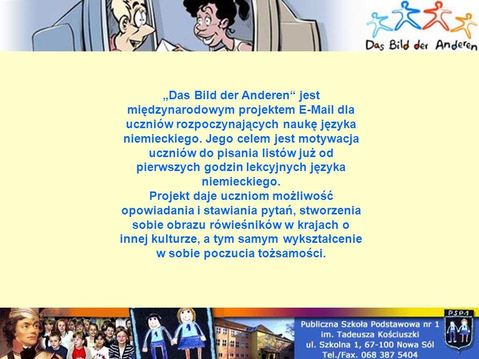 Das Bild der Anderen jest międzynarodowym projektem E-Mail dla uczniów rozpoczynających naukę języka niemieckiego.