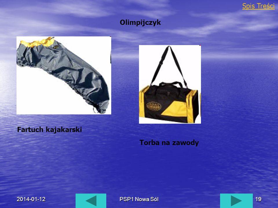 2014-01-12PSP1 Nowa Sól19 Olimpijczyk Fartuch kajakarski Torba na zawody Spis Treści
