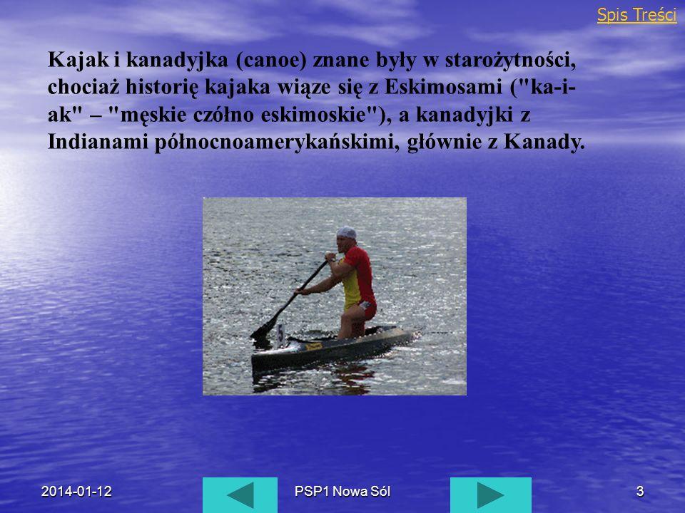 2014-01-12PSP1 Nowa Sól3 Kajak i kanadyjka (canoe) znane były w starożytności, chociaż historię kajaka wiąze się z Eskimosami (