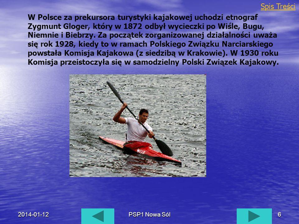 2014-01-12PSP1 Nowa Sól6 W Polsce za prekursora turystyki kajakowej uchodzi etnograf Zygmunt Gloger, który w 1872 odbył wycieczki po Wiśle, Bugu, Niem
