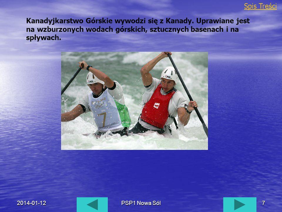 2014-01-12PSP1 Nowa Sól7 Kanadyjkarstwo Górskie wywodzi się z Kanady. Uprawiane jest na wzburzonych wodach górskich, sztucznych basenach i na spływach