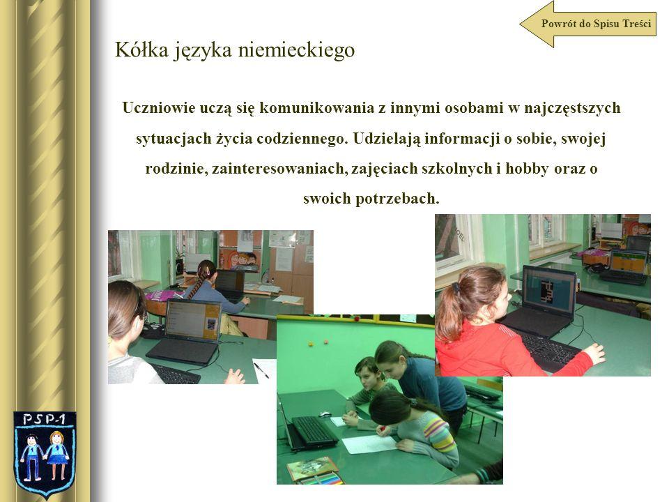 Powrót do Spisu Treści Kółka języka niemieckiego Uczniowie uczą się komunikowania z innymi osobami w najczęstszych sytuacjach życia codziennego. Udzie