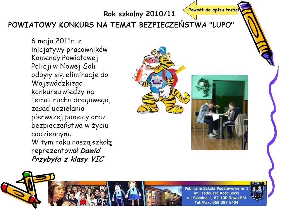 Rok szkolny 2010/11 Powrót do spisu treści POWIATOWY KONKURS NA TEMAT BEZPIECZEŃSTWA