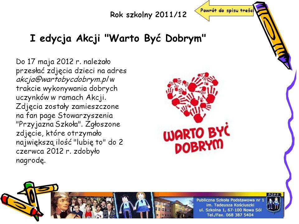 Rok szkolny 2011/12 Powrót do spisu treści I edycja Akcji