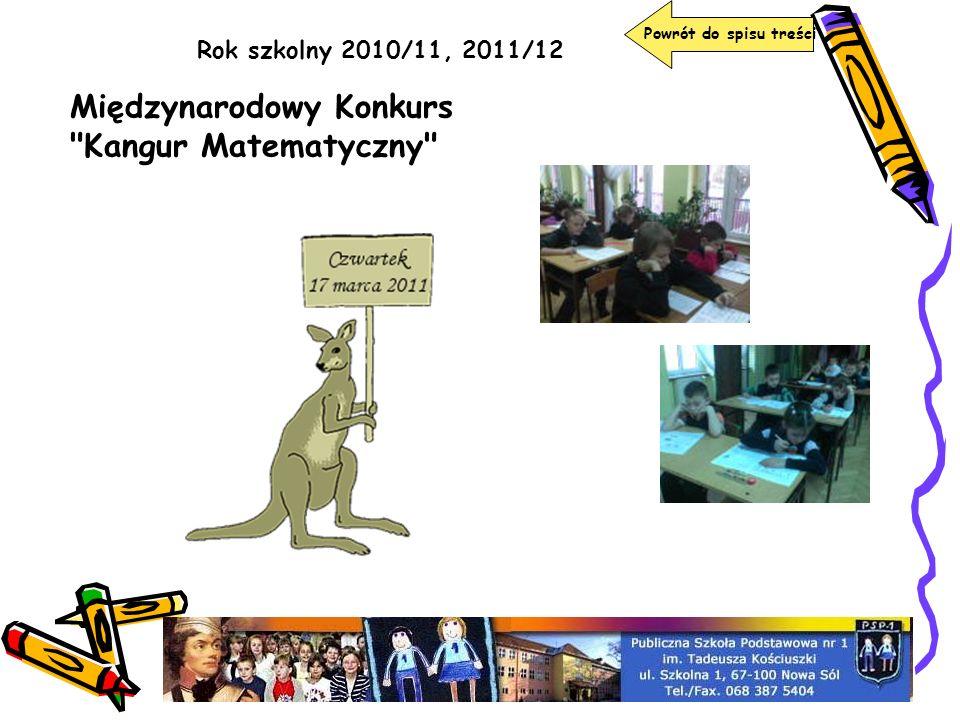 Rok szkolny 2010/11, 2011/12 Powrót do spisu treści Międzynarodowy Konkurs