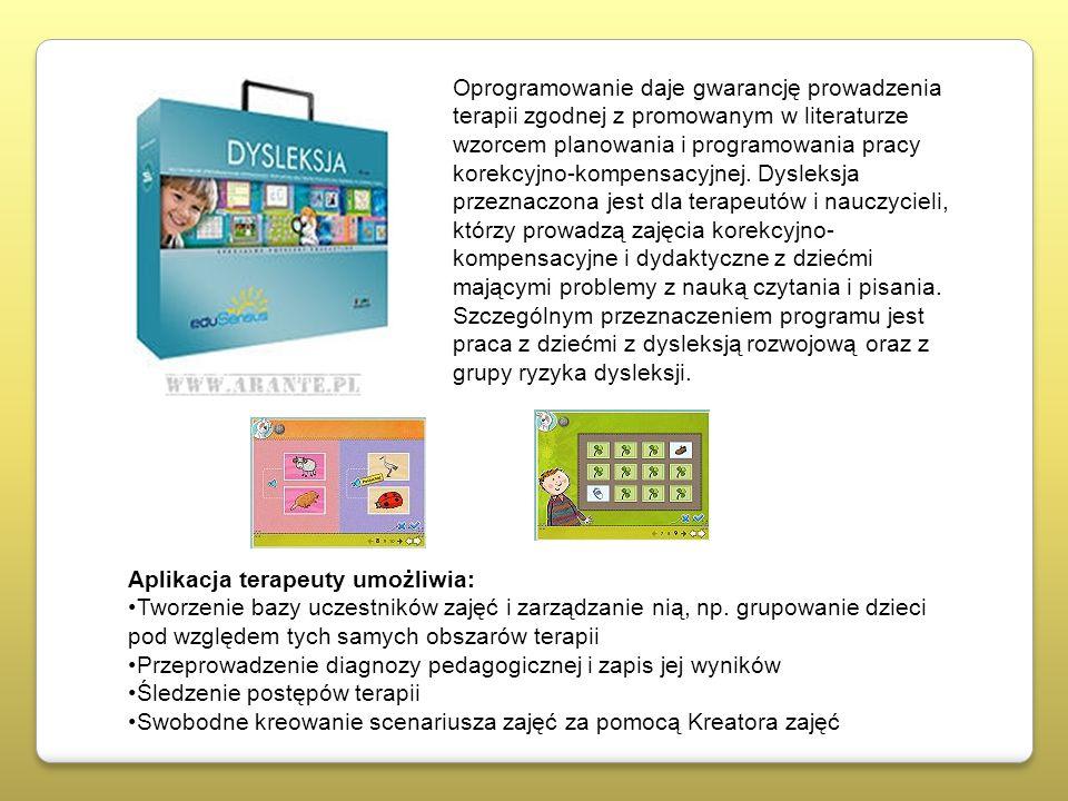 Oprogramowanie daje gwarancję prowadzenia terapii zgodnej z promowanym w literaturze wzorcem planowania i programowania pracy korekcyjno-kompensacyjne