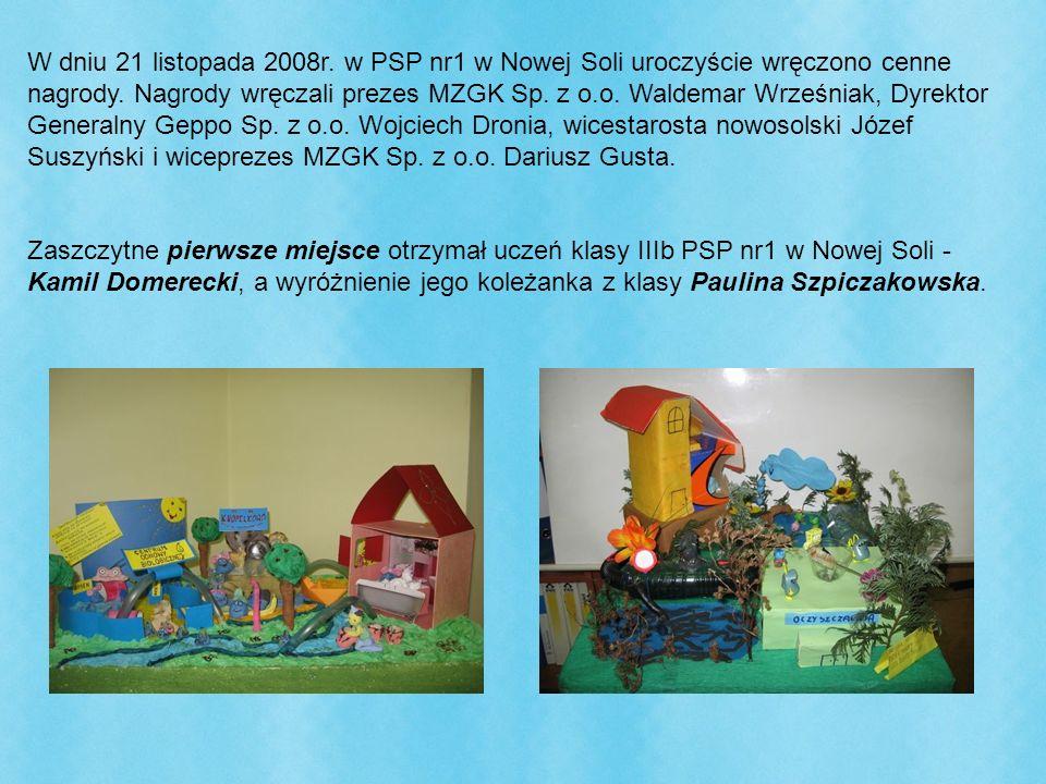 W dniu 21 listopada 2008r. w PSP nr1 w Nowej Soli uroczyście wręczono cenne nagrody. Nagrody wręczali prezes MZGK Sp. z o.o. Waldemar Wrześniak, Dyrek