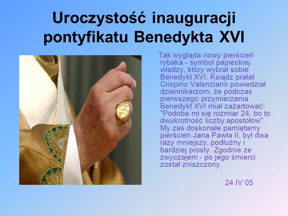 Uroczystość inauguracji pontyfikatu Benedykta XVI Tak wygląda nowy pierścień rybaka - symbol papieskiej władzy, który wybrał sobie Benedykt XVI. Ksiąd