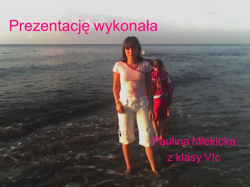 Prezentację wykonała Paulina Mlekicka z klasy VIc
