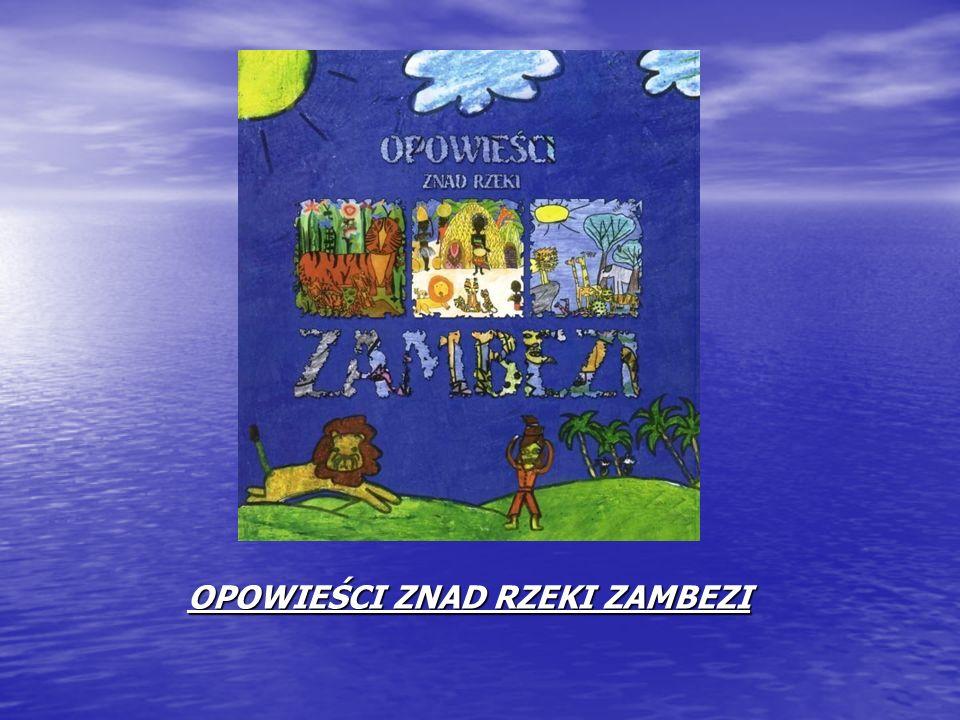 OPOWIEŚCI ZNAD RZEKI ZAMBEZI