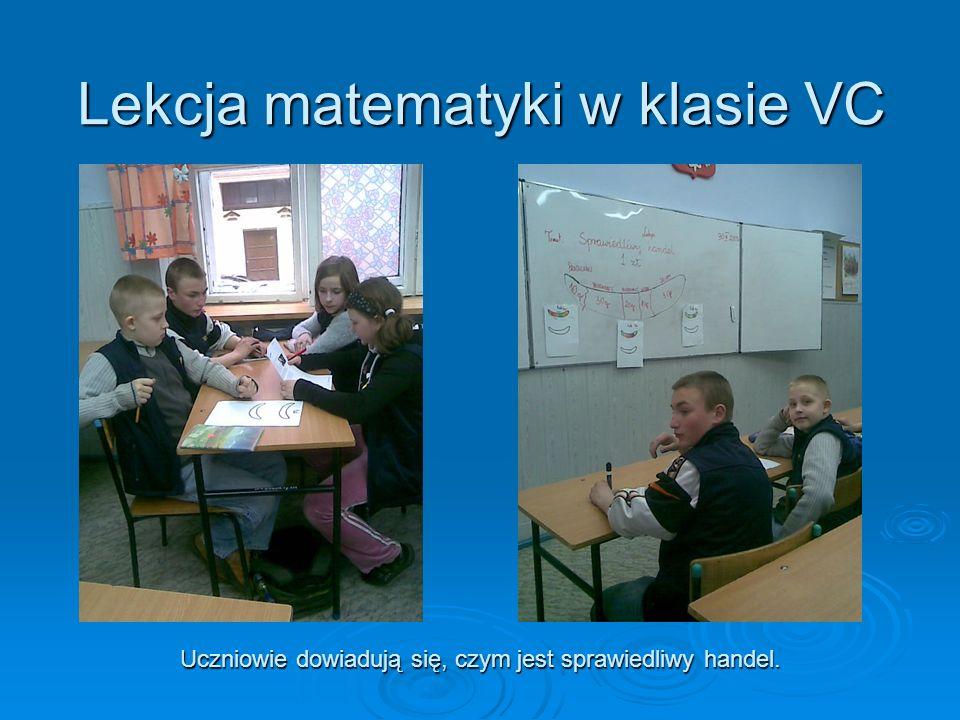 Lekcja matematyki w klasie VC Uczniowie dowiadują się, czym jest sprawiedliwy handel.