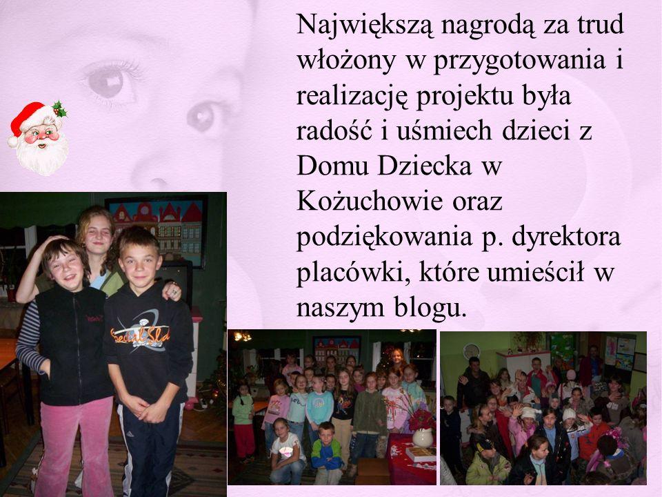 Największą nagrodą za trud włożony w przygotowania i realizację projektu była radość i uśmiech dzieci z Domu Dziecka w Kożuchowie oraz podziękowania p